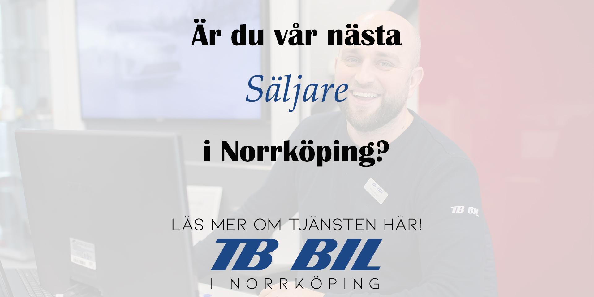 Är du TB Bils nya bilförsäljare i Norrköping?