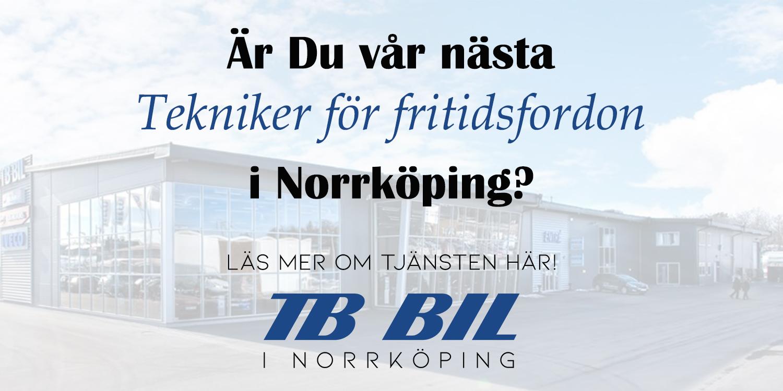 Är du TB Bils nya Tekniker för fritidsfordon i Norrköping?